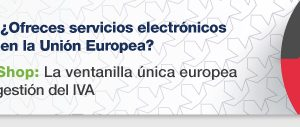 img-mini-one-stop-shop-la-ventanilla-unica-europea-que-simplifica-la-gestion-del-iva